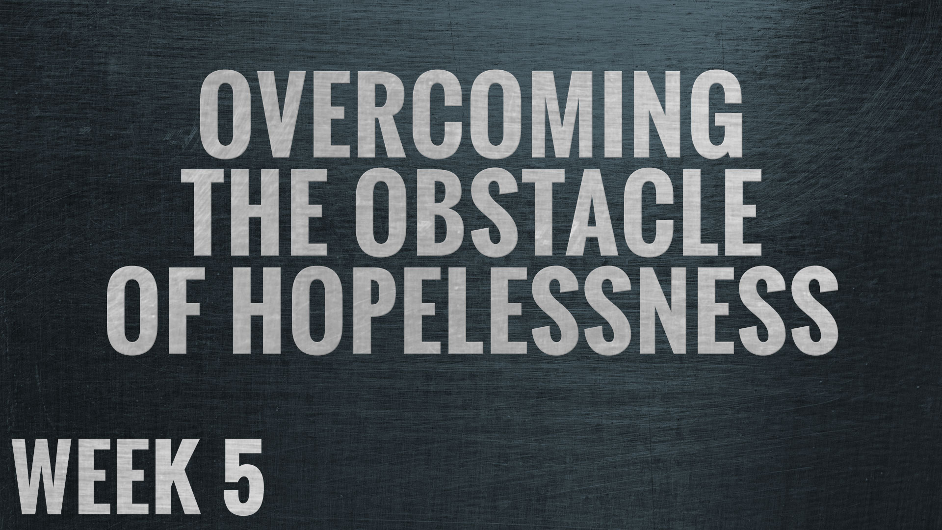 Overcoming The Obstacle Of Hopelessness Image