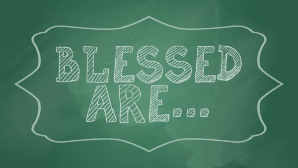 Blessed Are…