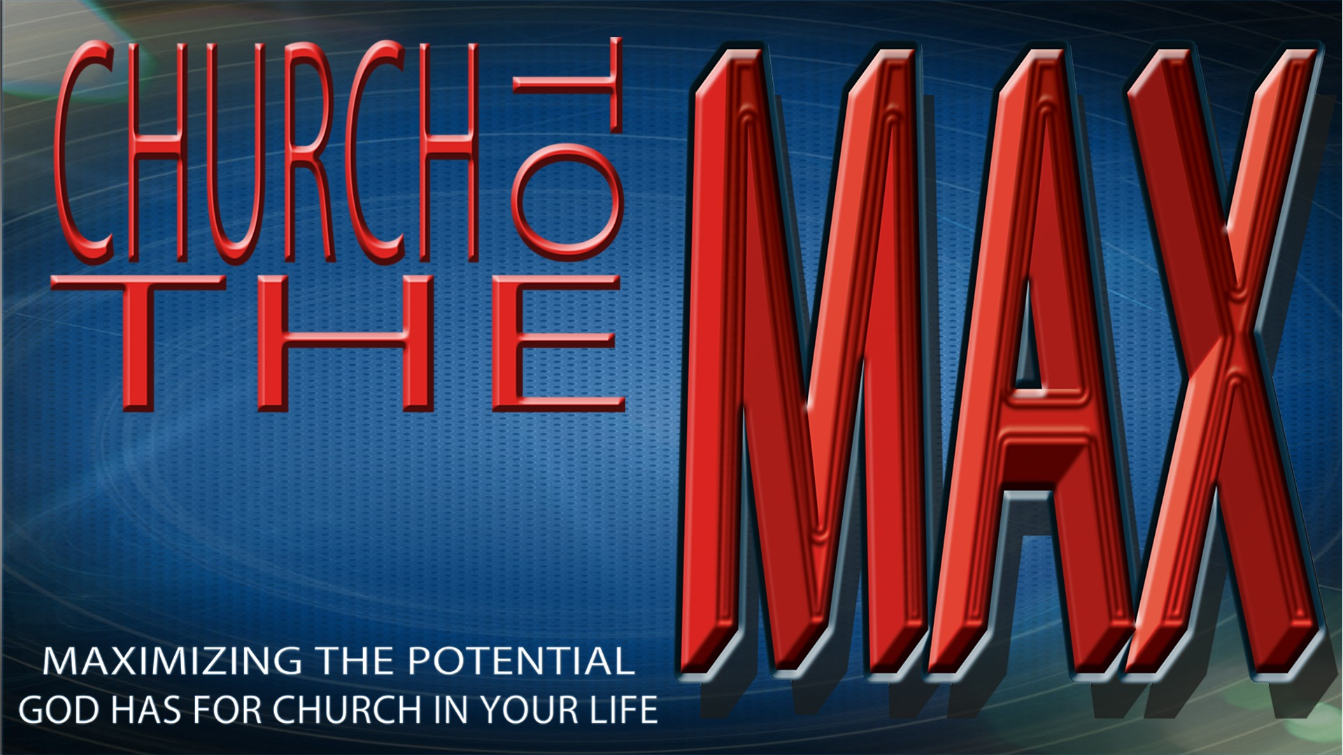 Maximizing the potential God has for church in your life