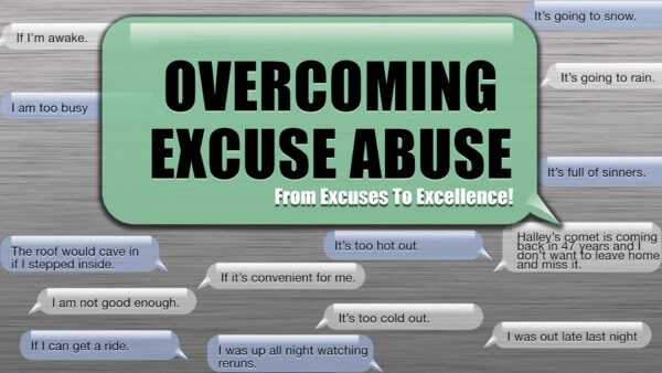 Overcoming Excuse Abuse