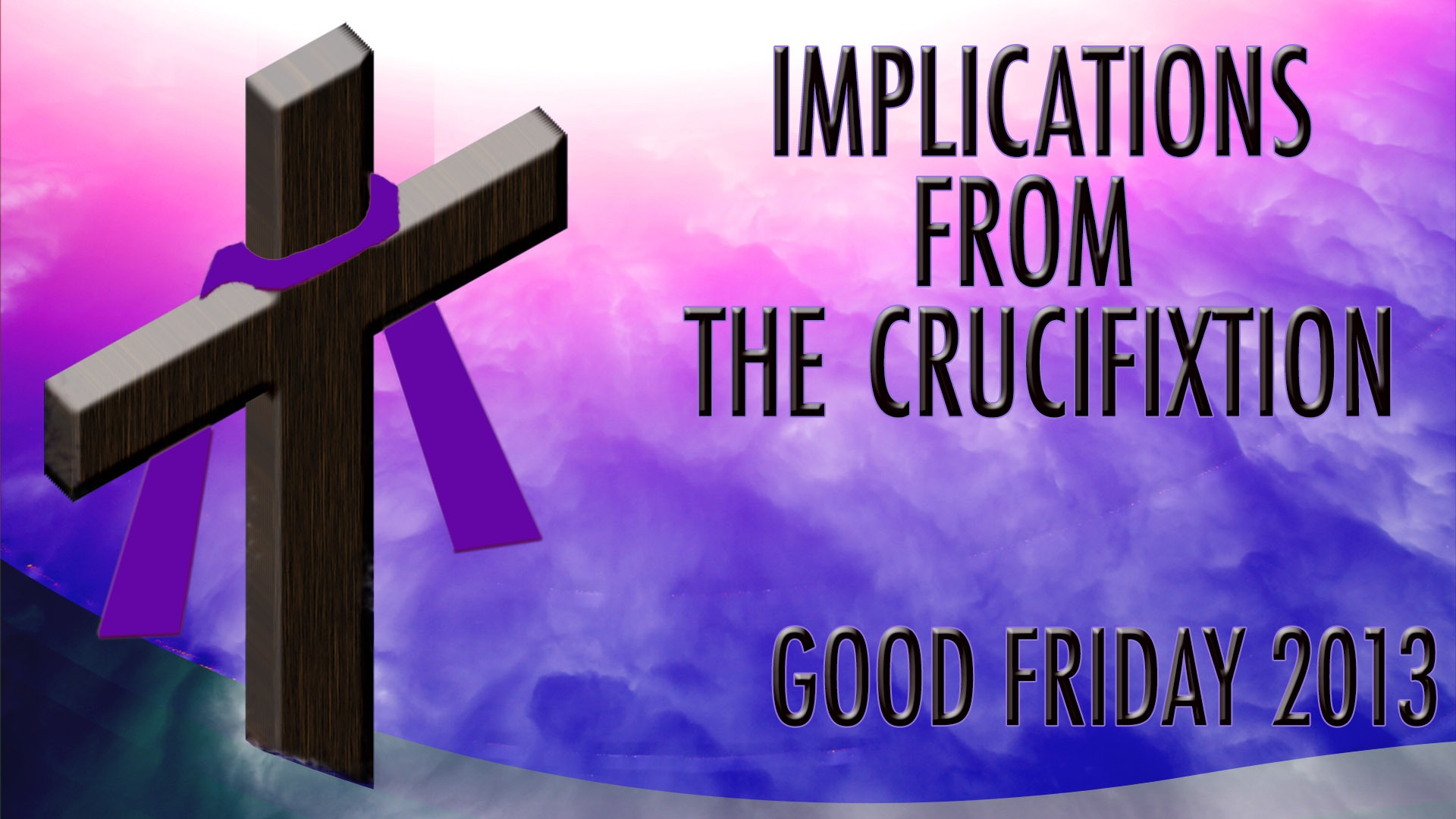 Implications From The Crucifixion